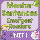 Mentor Sentences Unit: Ten Weeks of Lessons for Emergent R