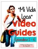 Mi vida loca: Video Guide Episodes 1 - 6
