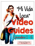 Mi Vida Loca Video Guide - Episodes 1 - 6