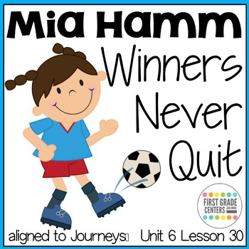 Mia Hamm Winners Never Quit  {aligns with Journeys First Grade Unit 6 Lesson 30}