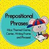 Mice Themed Prepositional Phrases Center and Writing Frame PDF