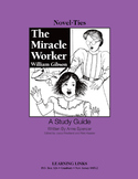 Miracle Worker - Novel-Ties Study Guide