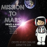 Mission to Mars! Create a Mars Colony {Aligns with NGSS  3