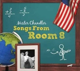 Mister Chandler: Songs From Room 8 - Educational Music for