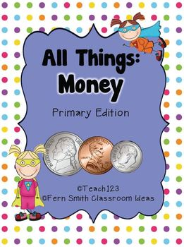 All Things Money! Ten Math and Literacy Money Lessons