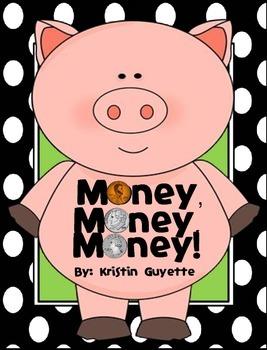 Money, Money, Money and More!