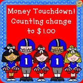 Money Touchdown - Counting Change to $1 - Common Core Activity
