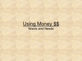 Money/wants and needs