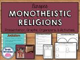 Monotheistic Religions: Judaism, Christianity, & Islam