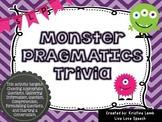 Monster Pragmatics Trivia