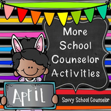 More School Counselor Activities for April -Savvy School C