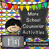 More School Counselor Activities for May - Savvy School Counselor