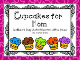 Mother's Day - Cupcakes for Mom - Cards/Crafts/Writing