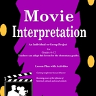 Movie Interpretation: An Individual or Group Project