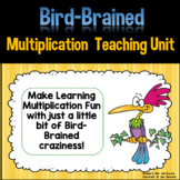 Bird Brained Multiplication