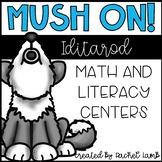 Mush On! Iditarod Sled Dog Race Winter Math and ELA centers