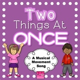 Musical Movement Song (mp3) 'Two Things At Once'