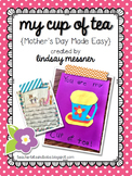 My Cup Of Tea - A Mother's Day Celebration