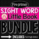 Pre-Primer Sight Word Little Book BUNDLE: Sight Word Emerg