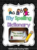 My Spelling Dictionary and More!