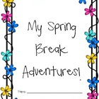 My Spring Break Adventures!