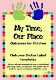 My Time, Our Place Framework Outcomes Stickers/Labels for