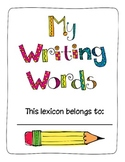 My Writing Words- A Personal Dictionary for Primary Writers