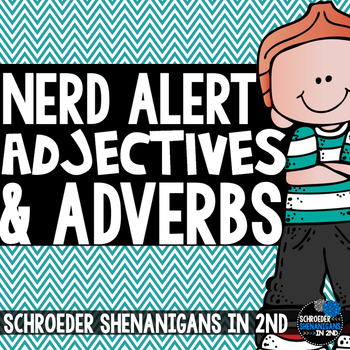 NERD ALERT: ADJECTIVES AND ADVERBS!