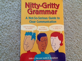 Nitty-Gritty Grammar: A Not-So-Serious Guide to Clear Comm