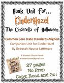 No Prep Book Unit for CinderHazel by Deborah Nourse Lattim