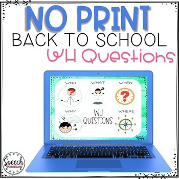 #septslpmusthave No Print Back to School WH Questions