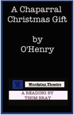 O'Henry--A Chaparral Christmas Gift: A Reading