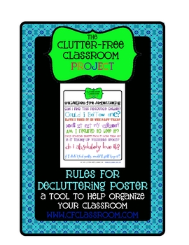 ORGANIZE YOUR CLASSROOM or HOME: RULES FOR DECLUTTERING POSTER
