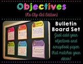 Objectives Bulletin Board {No Clip Art Edition}