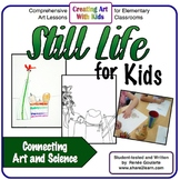 Still Life for Kids - Two Science-Connected Observation Dr