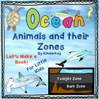Ocean Animals and Their Zones Let's Make a Book For Little Kids