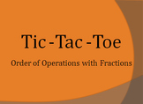 Order of Operations with Fractions (Tic-Tac-Toe Game)