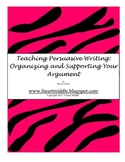 Organizing and Supporting Your Persuasive Writing