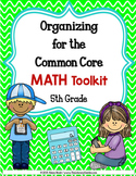 Organizing for the COMMON CORE {5th Grade MATH Teachers Toolkit}