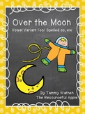 Over the Moon-  Vowel Variant /oo/ Spelled oo and ew