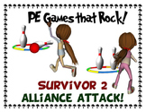 """PE Games that Rock! - """"Survival 2; Alliance Attack"""""""