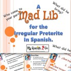 PRETERITE IRREGULAR-- A fun Mad Lib and Circle Conversatio