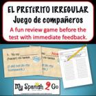 PRETERITE IRREGULAR:  Juego de companeros Partner Game