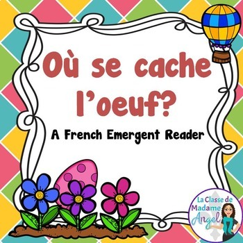 Paques (Pâques):  Easter Themed Emergent Reader in French: Où se cache l'oeuf?