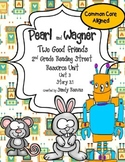 Pearl and Wagner: Two Good Friends Reading Street 2nd Grad