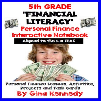 Financial Literacy Interactive Notebook,  Projects, Task Cards (ALL 5.10 TEKS)