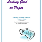 Looking Good on Paper: Persuasive Essays 6-Step Prewriting