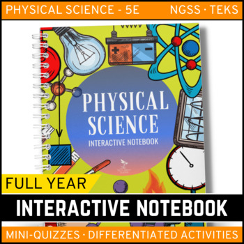 Physical Science Interactive Notebook - The Complete Bundle for an Entire Year!