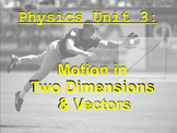 Physics Unit: Motion in Two Dimensions