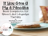 Pigs And Pancakes: A Book Companion for the book If You Gi
